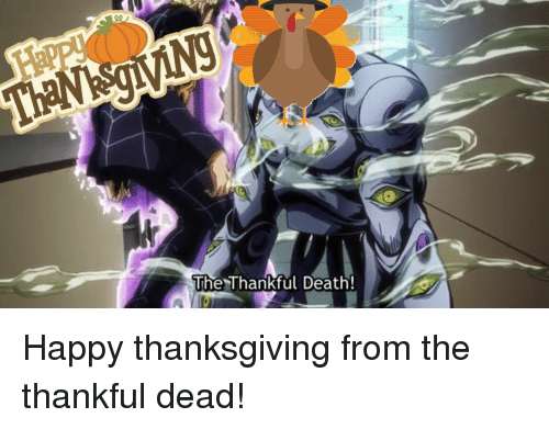 Thanksgiving, Death, and Happy: The Thankful Death!
