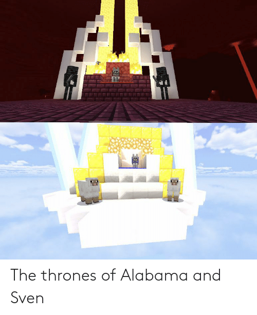 thrones: The thrones of Alabama and Sven
