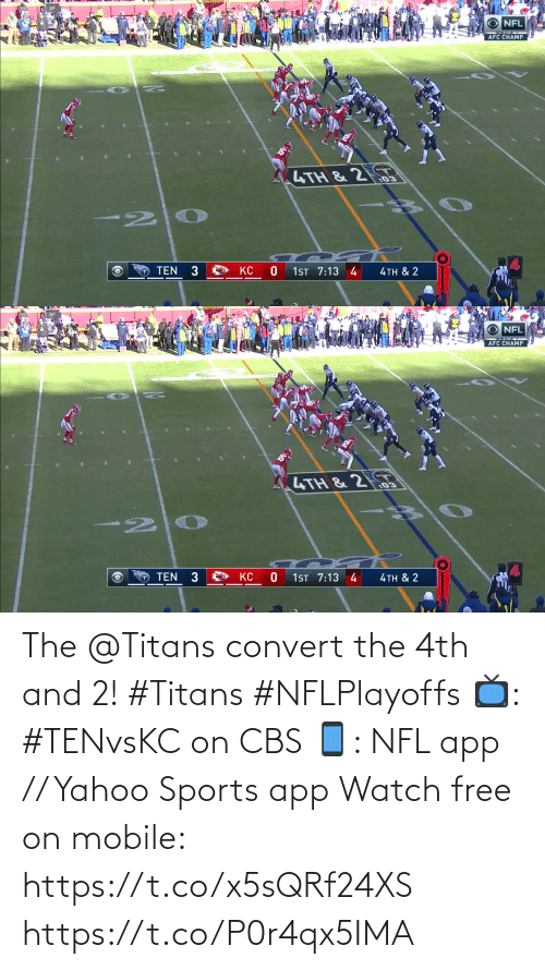 app: The @Titans convert the 4th and 2! #Titans #NFLPlayoffs  📺: #TENvsKC on CBS 📱: NFL app // Yahoo Sports app Watch free on mobile: https://t.co/x5sQRf24XS https://t.co/P0r4qx5IMA