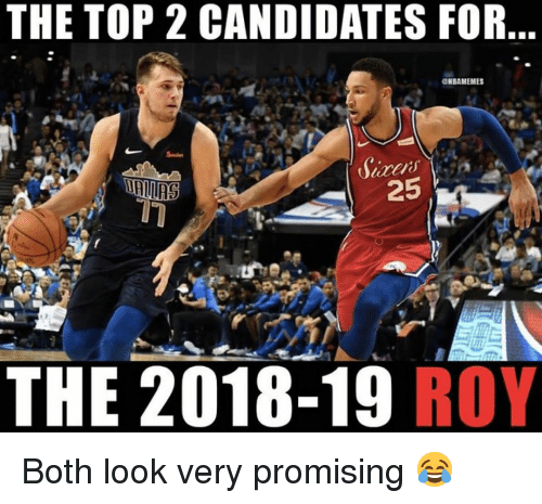 Promising: THE TOP 2 CANDIDATES FOR  KBAMEMES  25  THE 2018-19 ROY Both look very promising 😂