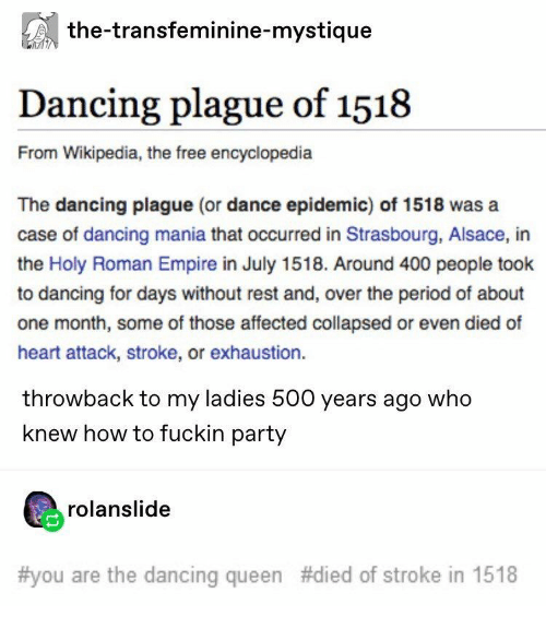 b852a2e43476 The-Transfeminine-Mystique Dancing Plague of 1518 From Wikipedia the ...