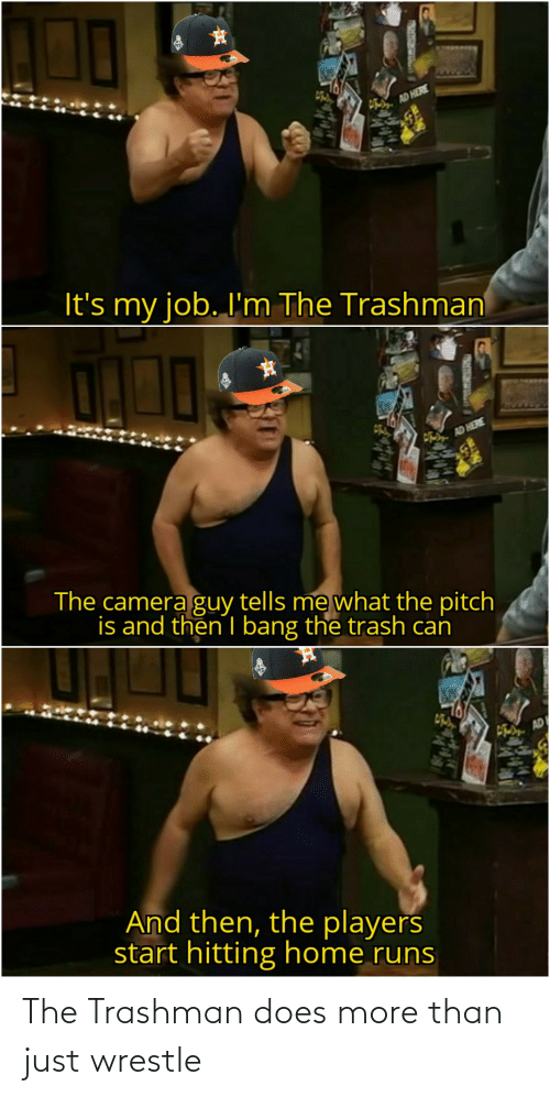 wrestle: The Trashman does more than just wrestle