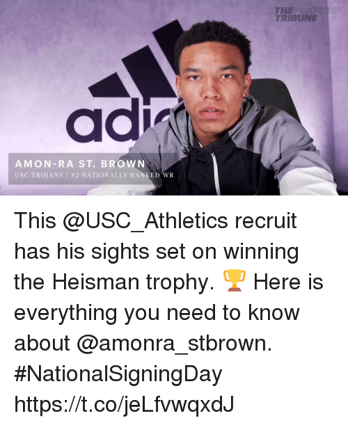 usc athletics: THE  TRIBUNE  AMON-RA ST. BROWN  USC TROJANS / #2 NATIONALLY RAN ED'WR This @USC_Athletics recruit has his sights set on winning the Heisman trophy. 🏆  Here is everything you need to know about @amonra_stbrown. #NationalSigningDay https://t.co/jeLfvwqxdJ