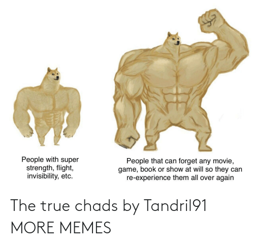 Chads: The true chads by Tandril91 MORE MEMES