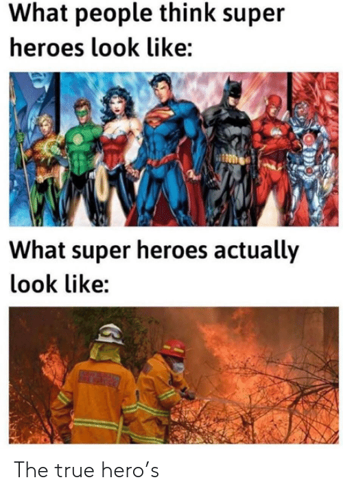 True: The true hero's