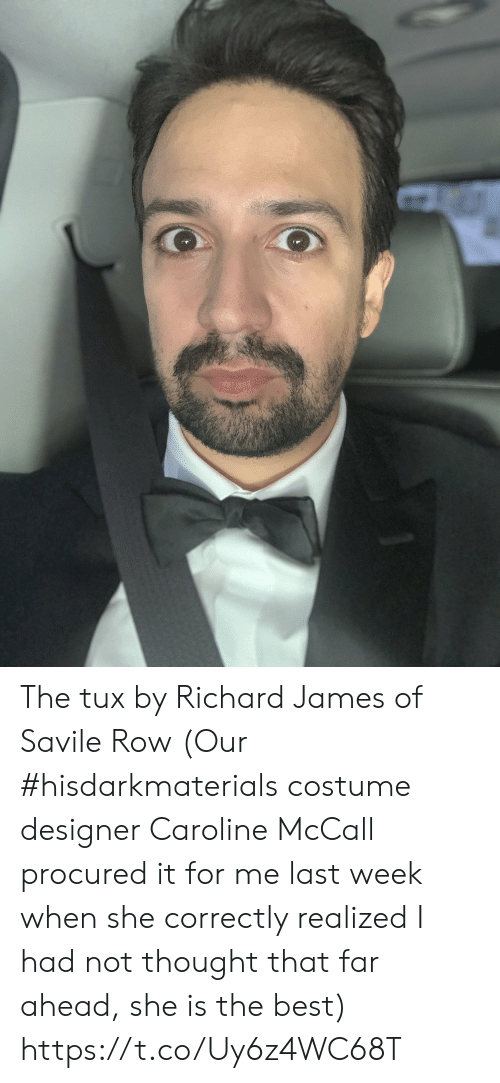 Memes, Best, and Thought: The tux by Richard James of Savile Row (Our #hisdarkmaterials costume designer Caroline McCall procured it for me last week when she correctly realized I had not thought that far ahead, she is the best) https://t.co/Uy6z4WC68T