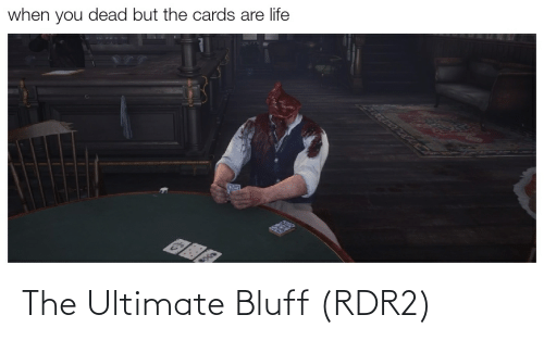 Rdr2: The Ultimate Bluff (RDR2)
