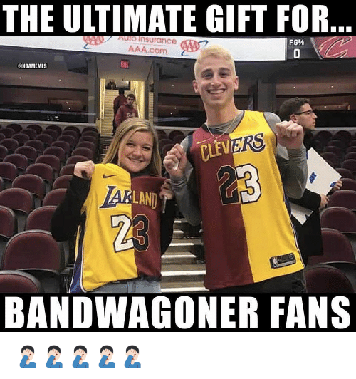 aaa: THE ULTIMATE GIFT FOR  AulO Insurance  AAA.com  @HBAMEMES  Eai  RS  CLEV  LAND  23  BANDWAGONER FANS 🤦🏻♂️🤦🏻♂️🤦🏻♂️🤦🏻♂️🤦🏻♂️