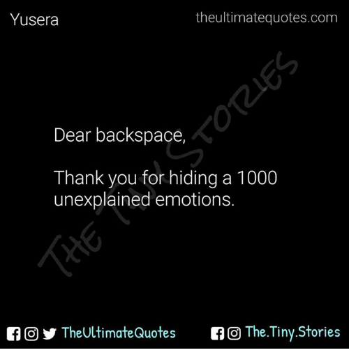 The Ultimatequotescom Yusera Dear Backspace Thank You For Hiding A