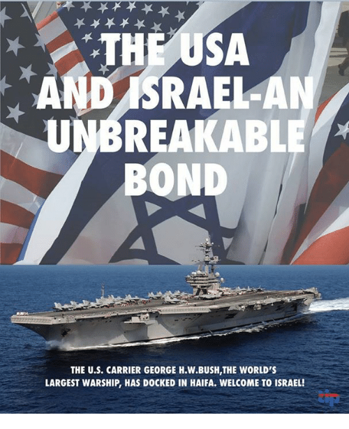 George H. W. Bush: THE USA  AND ISRAEL-AN  UNBREAKABLE  BOND  THE U.S. CARRIER GEORGE H.W.BUSH,THE WORLD'S  LARGEST WARSHIP, HAS DOCKED IN HAIFA. WELCOME TO ISRAEL!