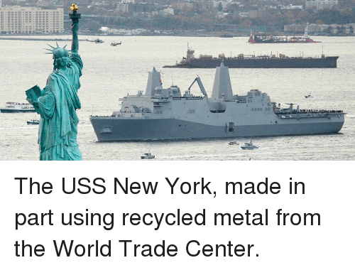 world-trade-centers: The USS New York, made in part using recycled metal from the World Trade Center.