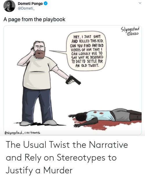 rely: The Usual Twist the Narrative and Rely on Stereotypes to Justify a Murder