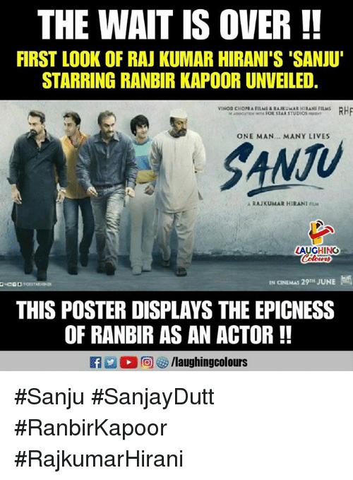 Indianpeoplefacebook, Ranbir Kapoor, and One: THE WAIT IS OVER !  FIRST LOOK OF RAJ KUMAR HIRANI'S 'SANJU'  STARRING RANBIR KAPOOR UNVEILED  ONE MAN... MANY LIVES  SANTU  Ju  A RAJ KUMAR H IRANI nLM  LAUGHING  IN CINEMAS 29TH JUNE  THIS POSTER DISPLAYS THE EPICNESS  OF RANBIR AS AN ACTOR!!  R 2 0回够/laughingcolours #Sanju #SanjayDutt #RanbirKapoor  #RajkumarHirani