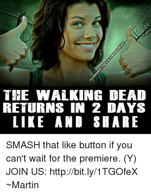 Walking Dead Returns: THE WALKING DEAD  RETURNS IN 2 DAYS  LIKE AND SHARE SMASH that like button if you can't wait for the premiere. (Y) JOIN US: http://bit.ly/1TGOfeX ~Martin