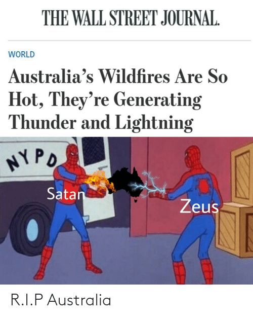 the wall: THE WALL STREET JOURNAL.  WORLD  Australia's Wildfires Are So  Hot, They're Generating  Thunder and Lightning  NY PO  Satan  Zeus R.I.P Australia