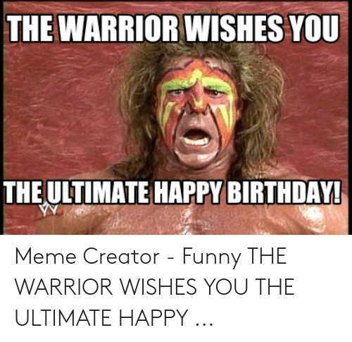 25 Best Memes About Ultimate Warrior Gif Ultimate Warrior Gif Memes