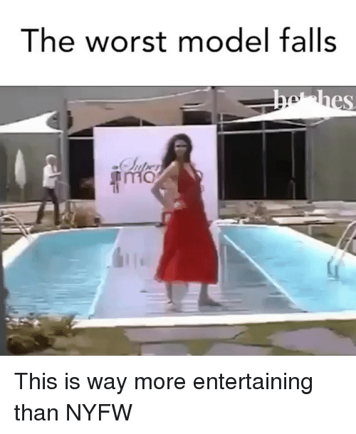 The Worst, Girl Memes, and Model: The worst model falls  Ho This is way more entertaining than NYFW