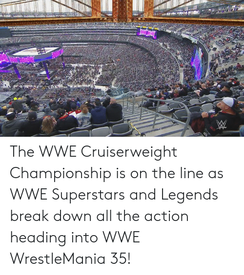 World Wrestling Entertainment: The WWE Cruiserweight Championship is on the line as WWE Superstars and Legends break down all the action heading into WWE WrestleMania 35!