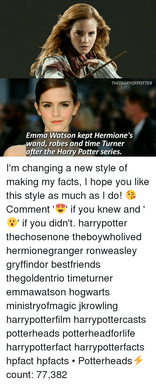 harried: THEDIARYOFPOTTER  Emma Watson kept Hermione's  wand, robes and time Turner  after the Harry Potter series. I'm changing a new style of making my facts, I hope you like this style as much as I do! 😘 Comment '😍' if you knew and '😮' if you didn't. harrypotter thechosenone theboywholived hermionegranger ronweasley gryffindor bestfriends thegoldentrio timeturner emmawatson hogwarts ministryofmagic jkrowling harrypotterfilm harrypottercasts potterheads potterheadforlife harrypotterfact harrypotterfacts hpfact hpfacts • Potterheads⚡count: 77,382