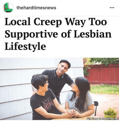 Locale: thehardtimesnews  Local Creep Way Too  Supportive of Lesbian  Lifestyle  Full Storye theharatimes.net