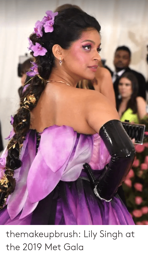 Tumblr, Blog, and Met Gala: themakeupbrush:  Lily Singh at the 2019 Met Gala