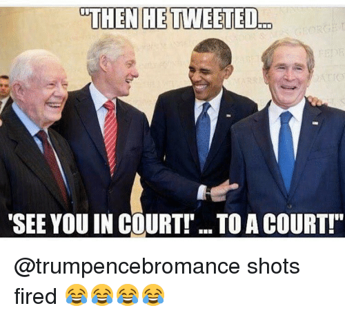 "Shot Fired: THEN HE TWEETED..D  ""SEE YOU IN COURT! ..TOACOURT!"" @trumpencebromance shots fired 😂😂😂😂"
