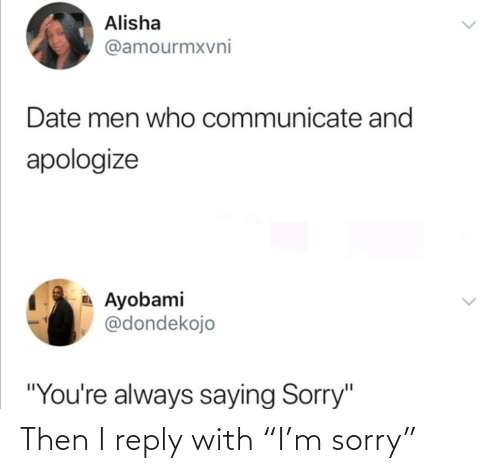 "then: Then I reply with ""I'm sorry"""