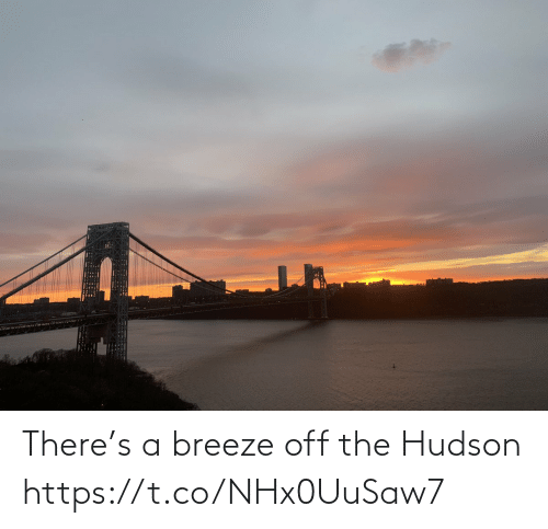 hudson: There's a breeze off the Hudson https://t.co/NHx0UuSaw7