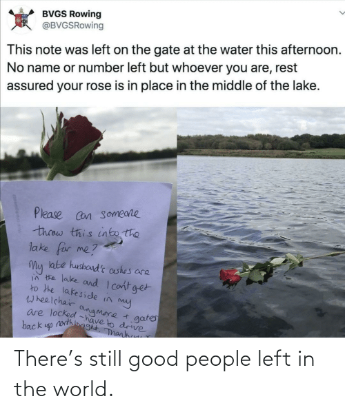 good people: There's still good people left in the world.