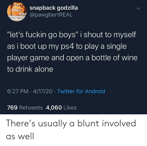 usually: There's usually a blunt involved as well