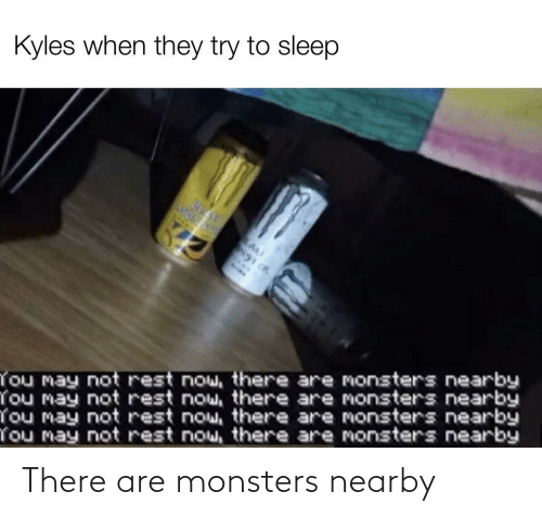 Monsters, There, and Are: There are monsters nearby