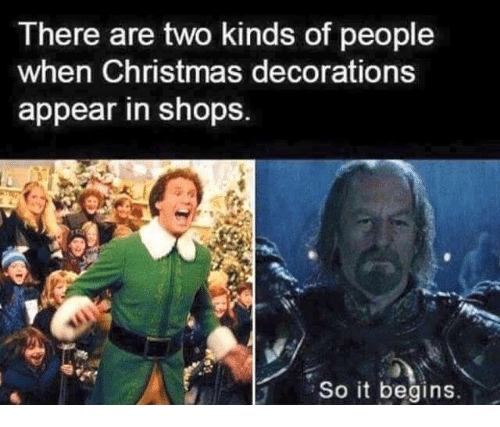 Christmas, Dank, And Shopping: There Are Two Kinds Of People When Christmas  Decorations Appear In Shops. So It Begins