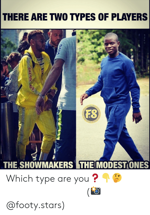 Memes, Stars, and 🤖: THERE ARE TWO TYPES OF PLAYERS  FS  THE SHOWMAKERS THE MODESTONES Which type are you❓👇🤔 ⠀⠀⠀⠀⠀⠀⠀⠀⠀⠀⠀ (📸 @footy.stars)
