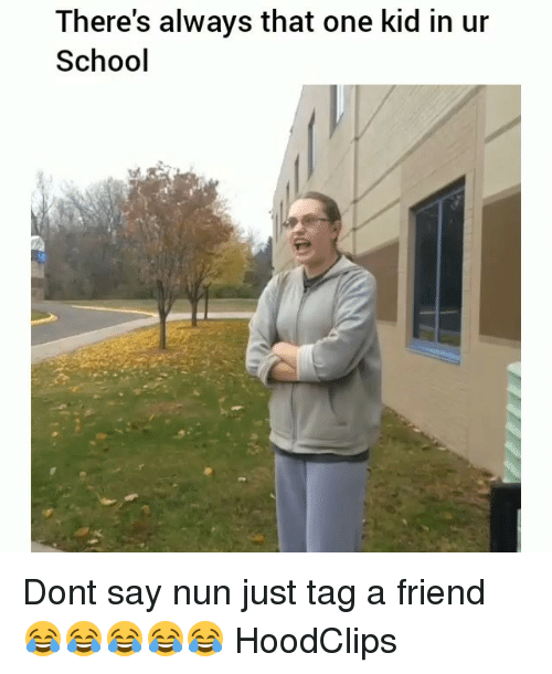 Funny, School, and One: There's always that one kid in ur  School Dont say nun just tag a friend 😂😂😂😂😂 HoodClips
