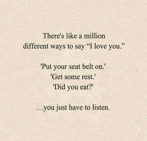 "Get Some: There's like a million  different ways to say ""I love you  Put your seat belt on  Get some rest.  Did you eat?""  ...you just have to listen."