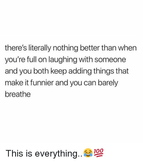 Hood, Can, and Make: there's literally nothing better than when  you're full on laughing with someone  and you both keep adding things that  make it funnier and you can barely  breathe This is everything..😂💯