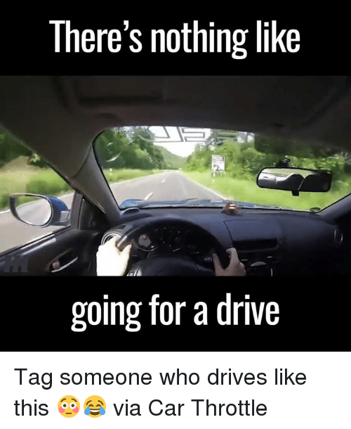 Cars, Dank, and Driving: There's nothing like  going for a drive Tag someone who drives like this 😳😂  via Car Throttle