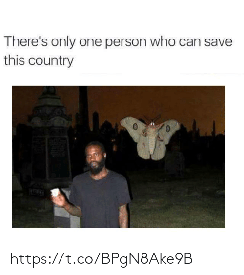 Only One, Who, and Can: There's only one person who can save  this country https://t.co/BPgN8Ake9B