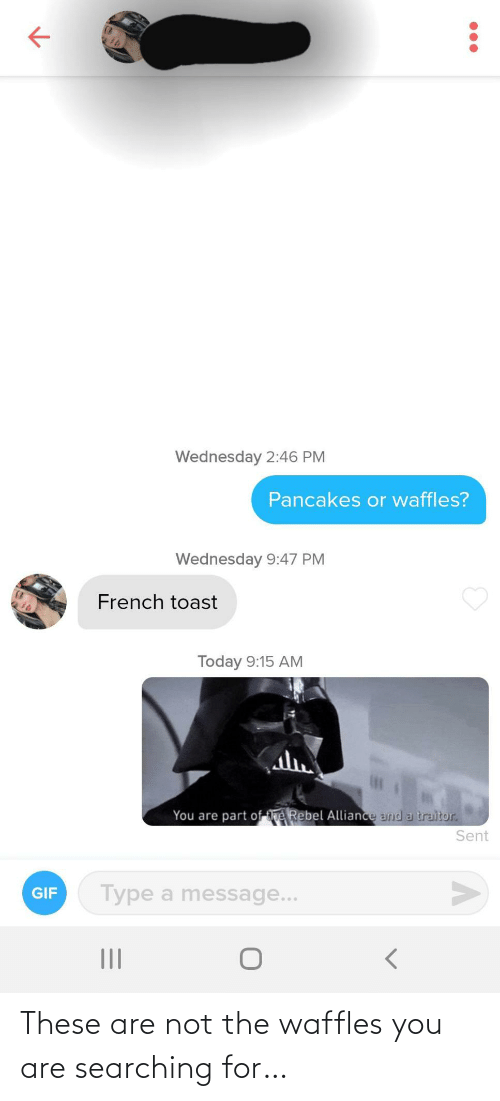 Are Not: These are not the waffles you are searching for…