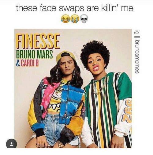 Bruno Mars, Mars, and Cardi B: these face swaps are kilin' me  FINESSE  BRUNO MARS  &CARDI B