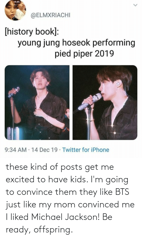 Michael Jackson, Kids, and Michael: these kind of posts get me excited to have kids. I'm going to convince them they like BTS just like my mom convinced me I liked Michael Jackson! Be ready, offspring.