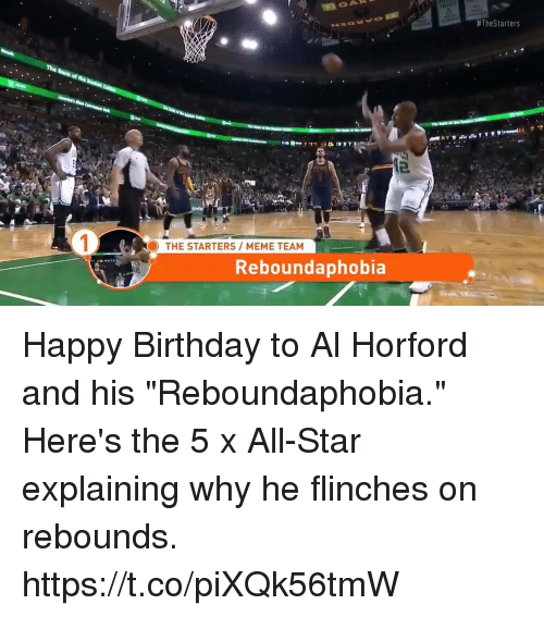 """Meme Team:  #TheStarters  THE STARTERS MEME TEAM  Reboundaphobia Happy Birthday to Al Horford and his """"Reboundaphobia."""" Here's the 5 x All-Star explaining why he flinches on rebounds. https://t.co/piXQk56tmW"""