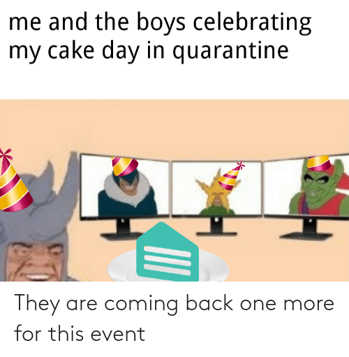event: They are coming back one more for this event