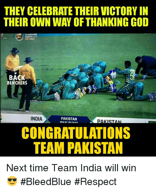 champions trophy: THEY CELEBRATE THEIR VICTORY IN  THEIR OWN WAY OF THANKING GOD  CHAMPIONS  TROPHY 2007  THE FINAL  BACK  BENCHERS  INDIA  PAKISTAN  WIN BY Ian RUNS  CONGRATULATIONS  TEAM PAKISTAN Next time Team India will win 😎 #BleedBlue #Respect