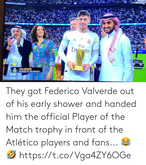 players: They got Federico Valverde out of his early shower and handed him the official Player of the Match trophy in front of the Atlético players and fans... 😂🤣 https://t.co/Vga4ZY6OGe