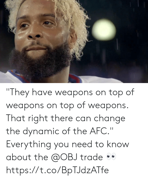 "Memes, Change, and 🤖: ""They have weapons on top of weapons on top of weapons.  That right there can change the dynamic of the AFC.""  Everything you need to know about the @OBJ trade 👀 https://t.co/BpTJdzATfe"