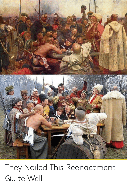 Quite, They, and This: They Nailed This Reenactment Quite Well