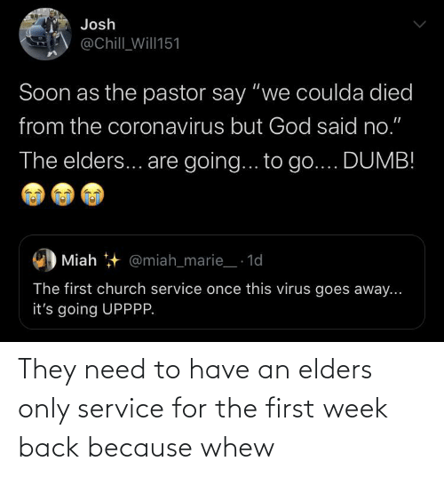 first: They need to have an elders only service for the first week back because whew