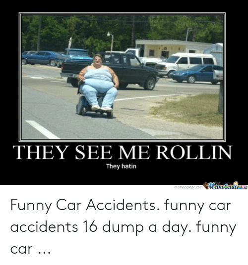 They See Me Rollin They Hatin Mamecentere Memecentercom Funny Car