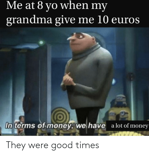 They Were: They were good times